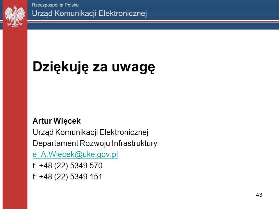 43 Dziękuję za uwagę Artur Więcek Urząd Komunikacji Elektronicznej Departament Rozwoju Infrastruktury e: A.Wiecek@uke.gov.pl t: +48 (22) 5349 570 f: +