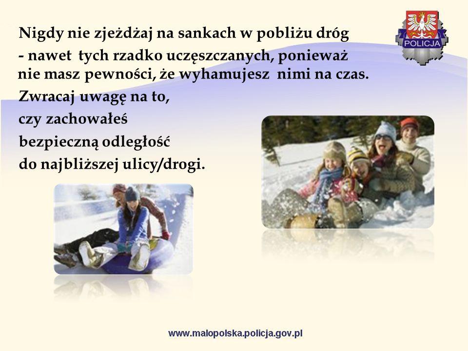 Aby Twoja zabawa na śniegu, była udana i sprawiała radość, musi być bezpieczna.