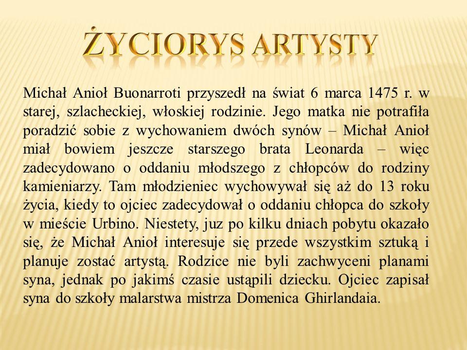 Michał Anioł Buonarroti przyszedł na świat 6 marca 1475 r.