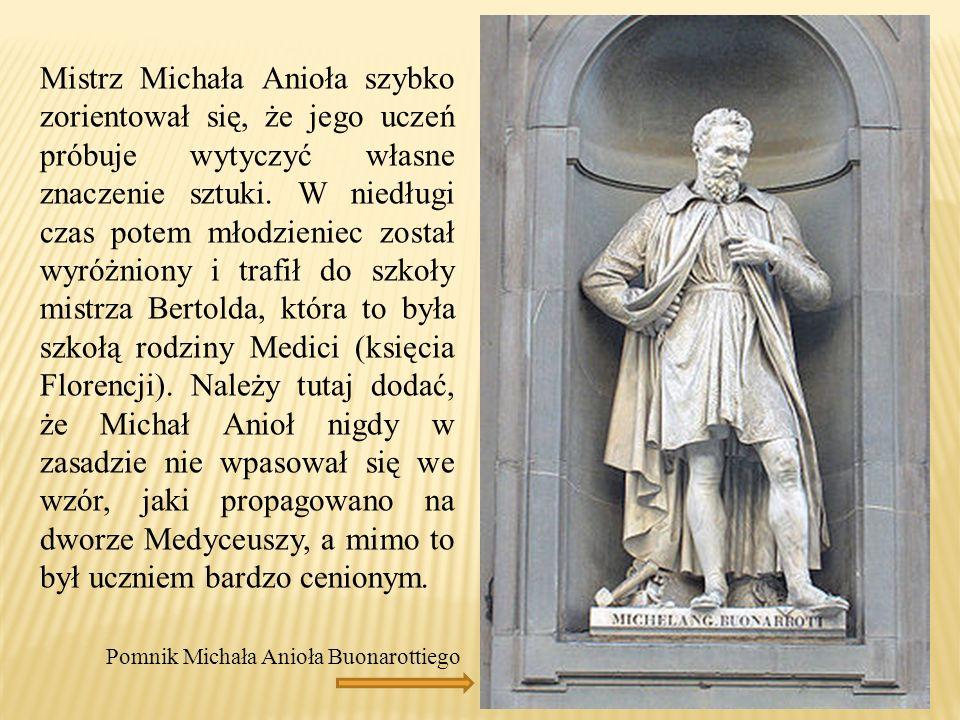 Mistrz Michała Anioła szybko zorientował się, że jego uczeń próbuje wytyczyć własne znaczenie sztuki.