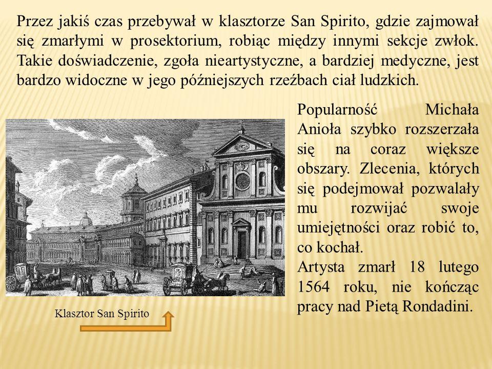 Przez jakiś czas przebywał w klasztorze San Spirito, gdzie zajmował się zmarłymi w prosektorium, robiąc między innymi sekcje zwłok.