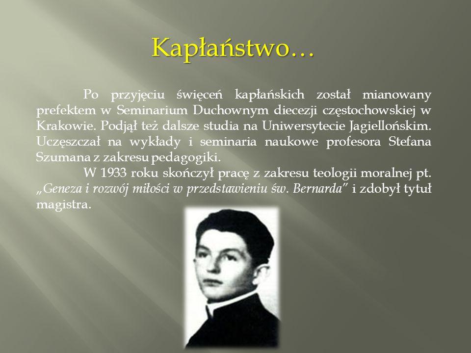 7 czerwca 1933 roku ksiądz Kubina mianował go nauczycielem religii katolickiej w kilku gimnazjach w Sosnowcu- Żeńskim im.