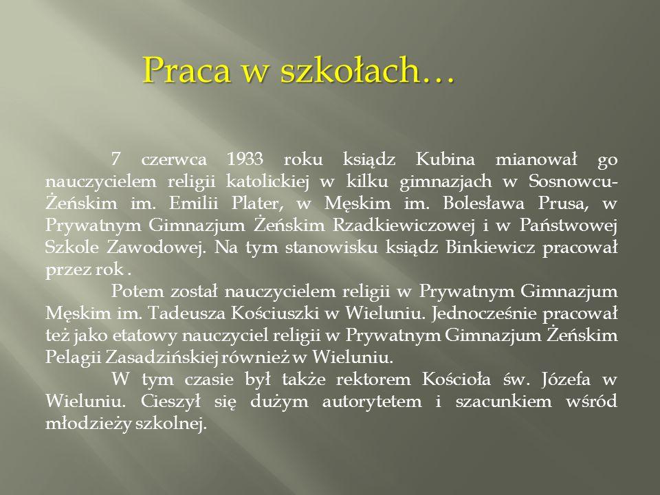 W latach trzydziestych powierzono księdzu Binkiewiczowi działania duszpasterskie w środowisku inteligencji.