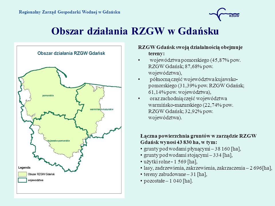Regionalny Zarząd Gospodarki Wodnej w Gdańsku Obszar działania RZGW w Gdańsku RZGW Gdańsk swoją działalnością obejmuje tereny: województwa pomorskiego (45,87% pow.