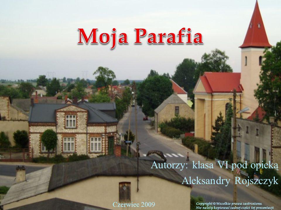 Autorzy: klasa VI pod opieką Aleksandry Rojszczyk Copyright © Wszelkie prawa zastrzeżone. Nie należy kopiować żadnej części tej prezentacji Czerwiec 2