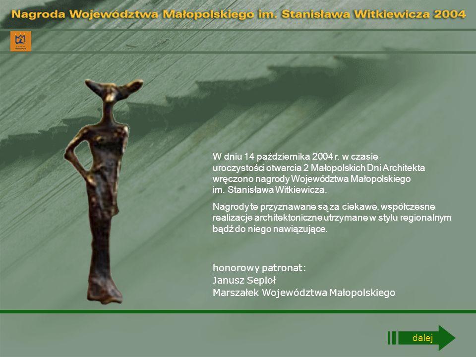 honorowy patronat: Janusz Sepioł Marszałek Województwa Małopolskiego W dniu 14 października 2004 r. w czasie uroczystości otwarcia 2 Małopolskich Dni