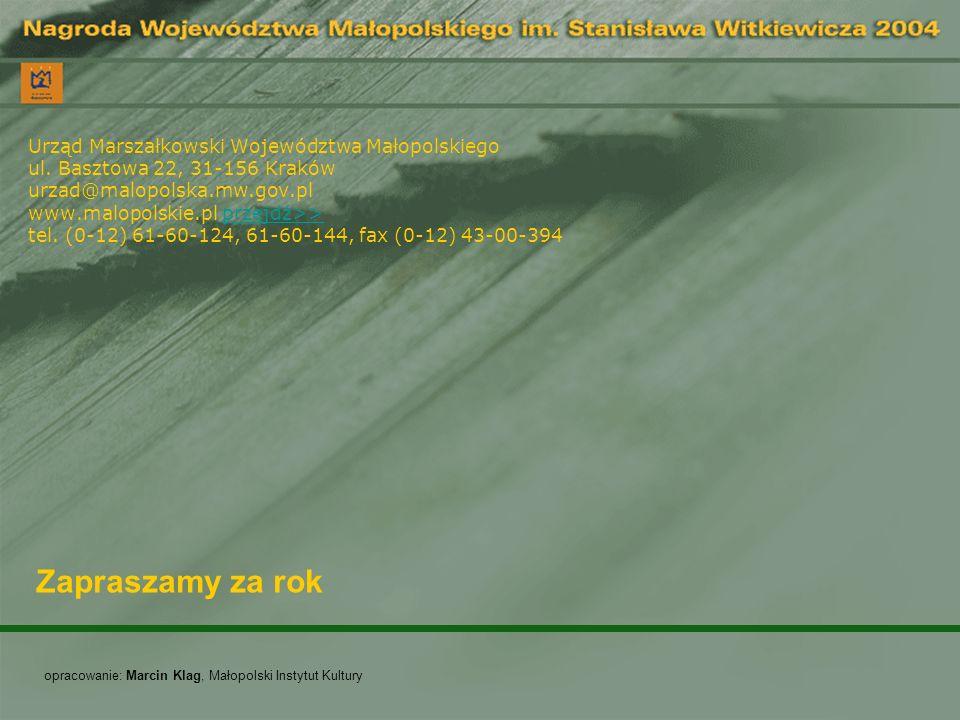 Urząd Marszałkowski Województwa Małopolskiego ul. Basztowa 22, 31-156 Kraków urzad@malopolska.mw.gov.pl www.malopolskie.pl przejdź>> tel. (0-12) 61-60