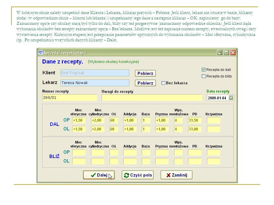 W kolejnym oknie należy uzupełnić dane Klienta i Lekarza, klikając przycisk – Pobierz. Jeśli klient, lekarz nie istnieje w bazie, klikamy dodaj (w odp