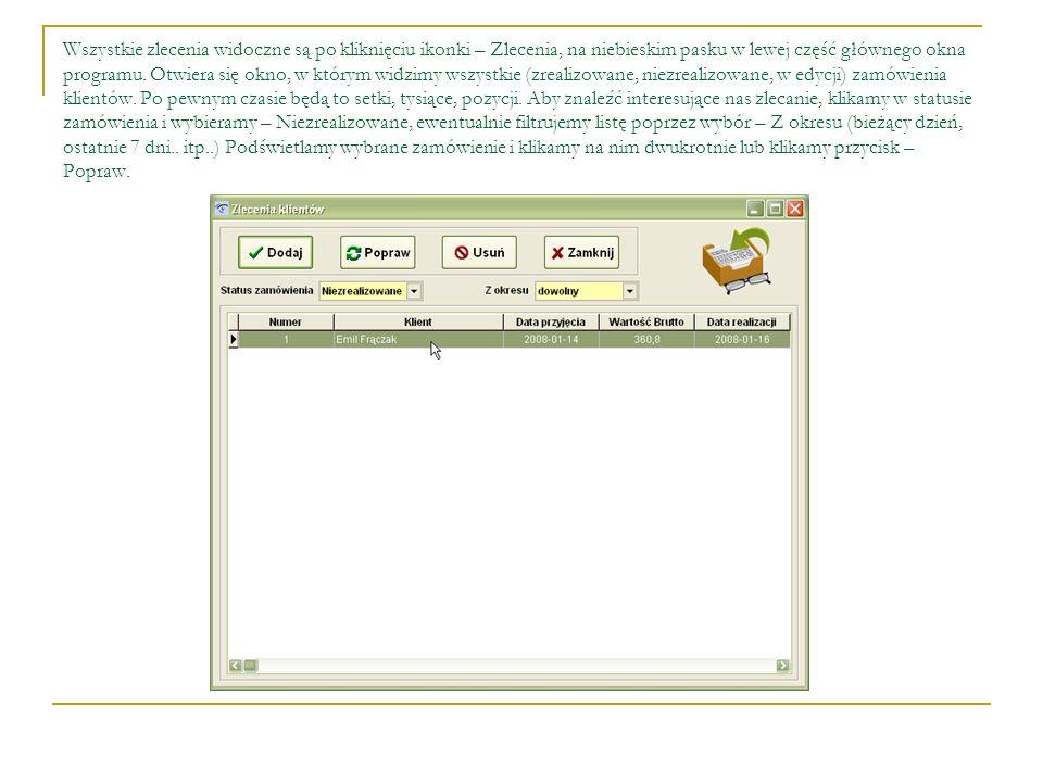 Wszystkie zlecenia widoczne są po kliknięciu ikonki – Zlecenia, na niebieskim pasku w lewej część głównego okna programu. Otwiera się okno, w którym w