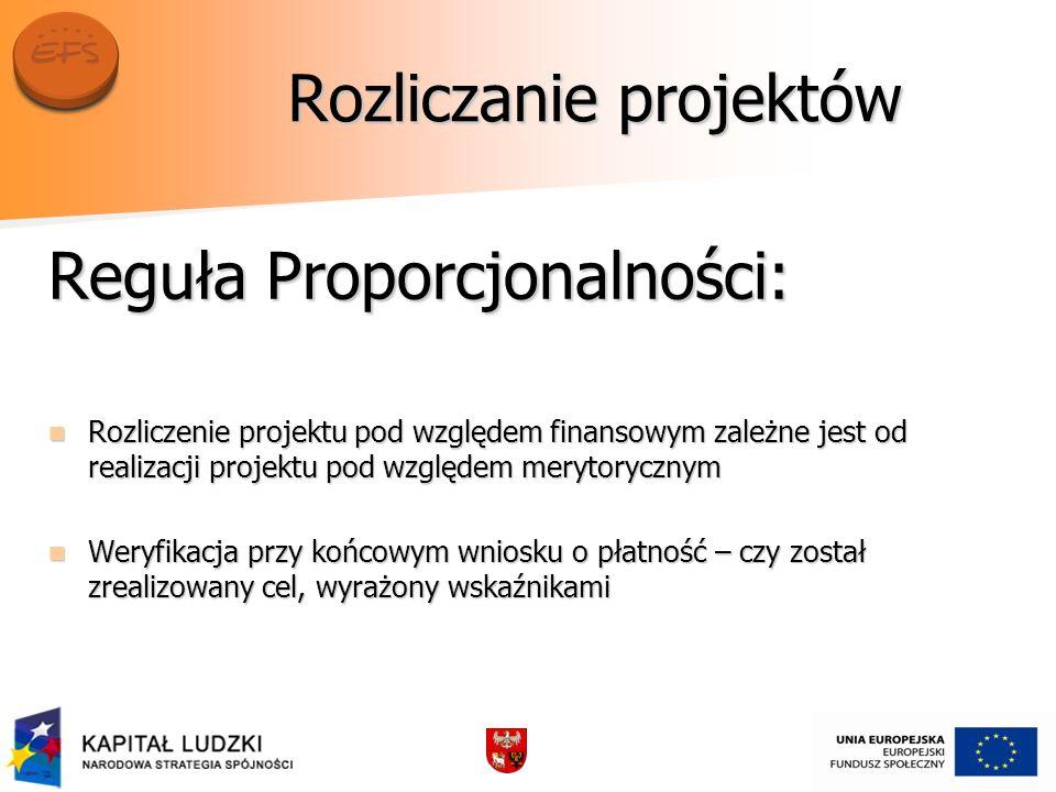 Rozliczanie projektów Reguła Proporcjonalności: Rozliczenie projektu pod względem finansowym zależne jest od realizacji projektu pod względem merytory