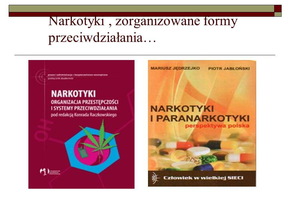 Narkotyki, zorganizowane formy przeciwdziałania…