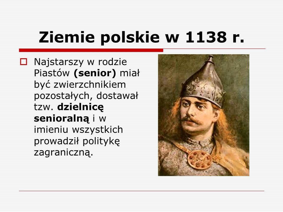 Ziemie polskie w 1138 r. Najstarszy w rodzie Piastów (senior) miał być zwierzchnikiem pozostałych, dostawał tzw. dzielnicę senioralną i w imieniu wszy