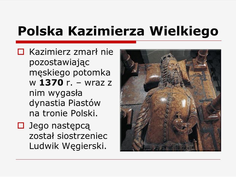 Kazimierz zmarł nie pozostawiając męskiego potomka w 1370 r. – wraz z nim wygasła dynastia Piastów na tronie Polski. Jego następcą został siostrzeniec