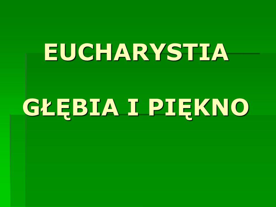 SOBÓR WATYKAŃSKI II o EUCHARYSTII: Ofiara eucharystyczna jest źródłem i szczytem całego życia chrześcijańskiego.