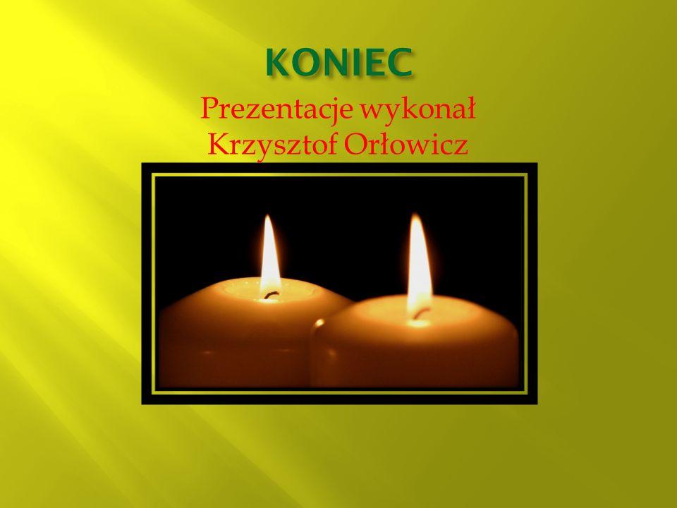 KONIEC Prezentacje wykonał Krzysztof Orłowicz