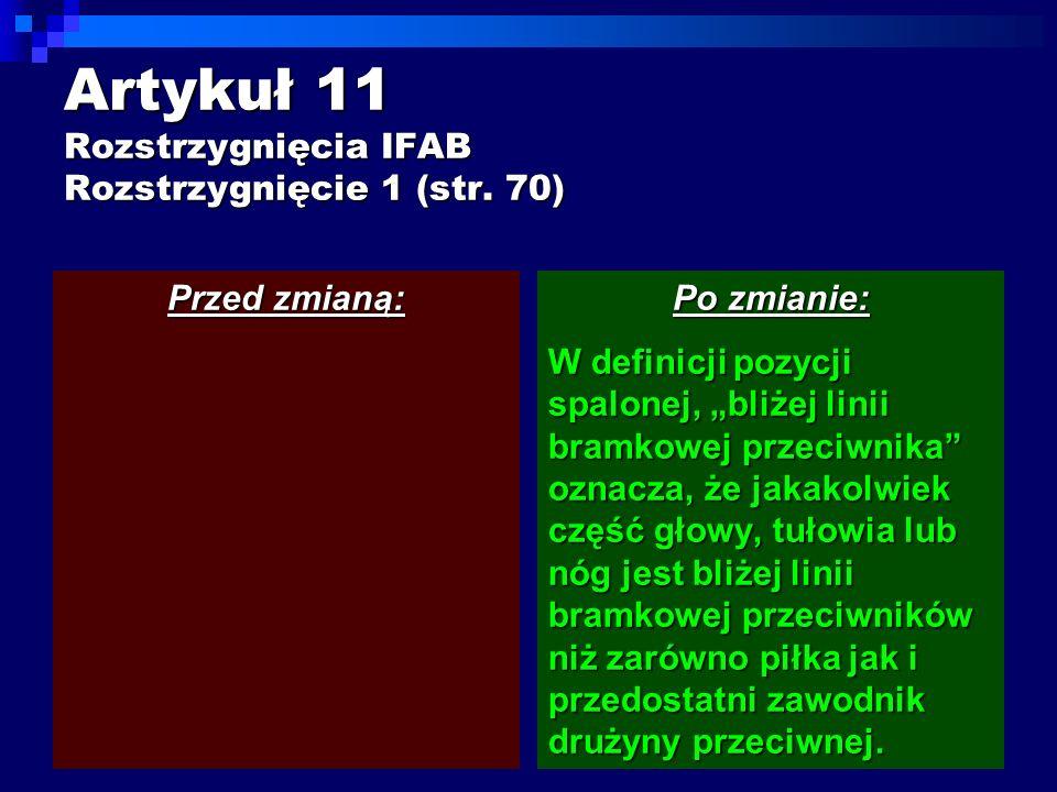 Artykuł 11 Rozstrzygnięcia IFAB Rozstrzygnięcie 1 (str.