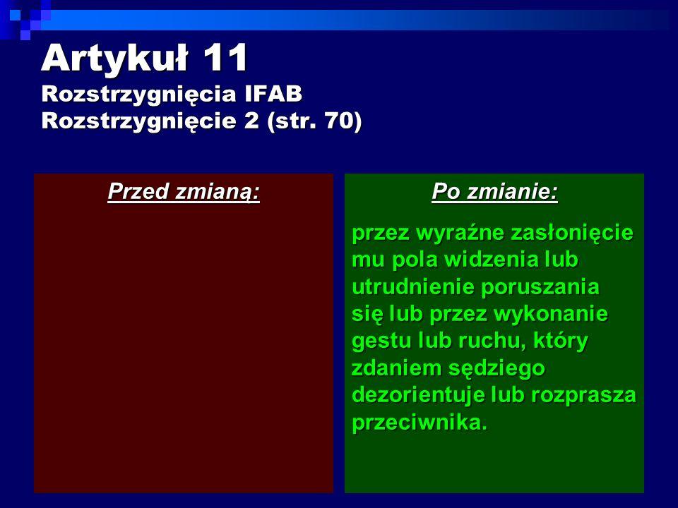 Artykuł 11 Rozstrzygnięcia IFAB Rozstrzygnięcie 2 (str.