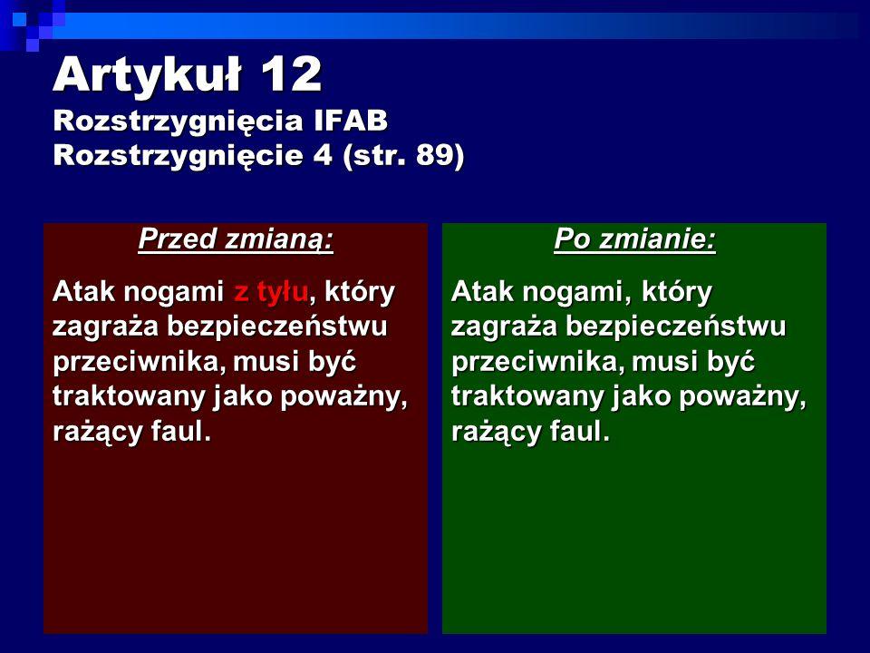 Artykuł 12 Rozstrzygnięcia IFAB Rozstrzygnięcie 4 (str.