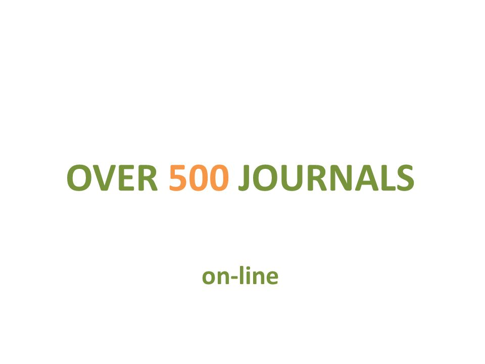 OVER 500 JOURNALS on-line