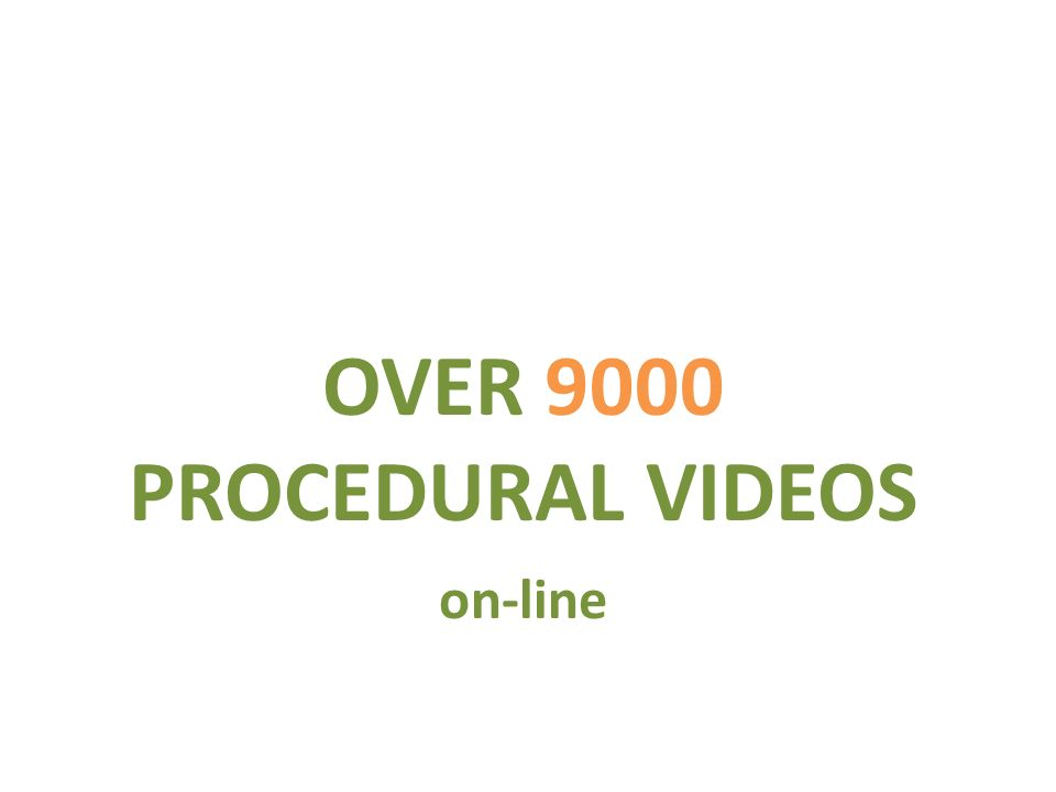 OVER 9000 PROCEDURAL VIDEOS on-line