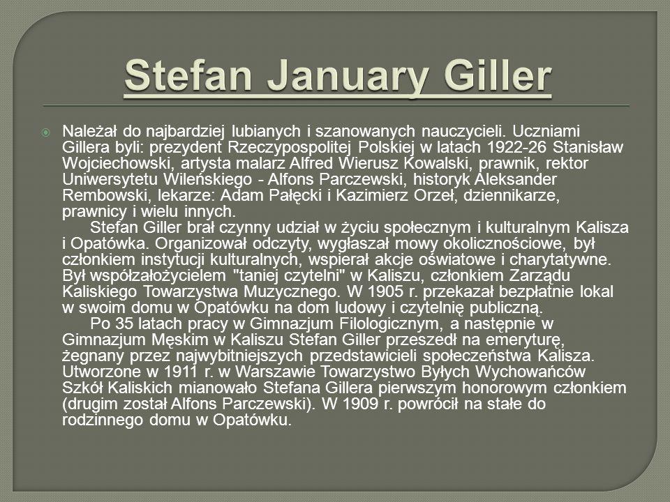 Należał do najbardziej lubianych i szanowanych nauczycieli. Uczniami Gillera byli: prezydent Rzeczypospolitej Polskiej w latach 1922-26 Stanisław Wojc