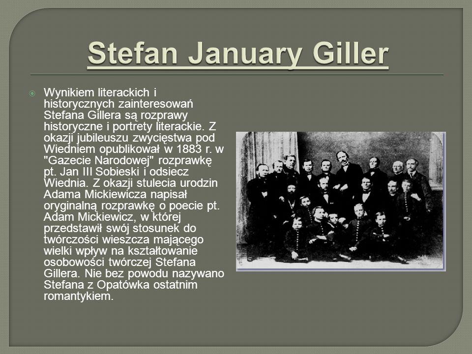Wynikiem literackich i historycznych zainteresowań Stefana Gillera są rozprawy historyczne i portrety literackie. Z okazji jubileuszu zwycięstwa pod W