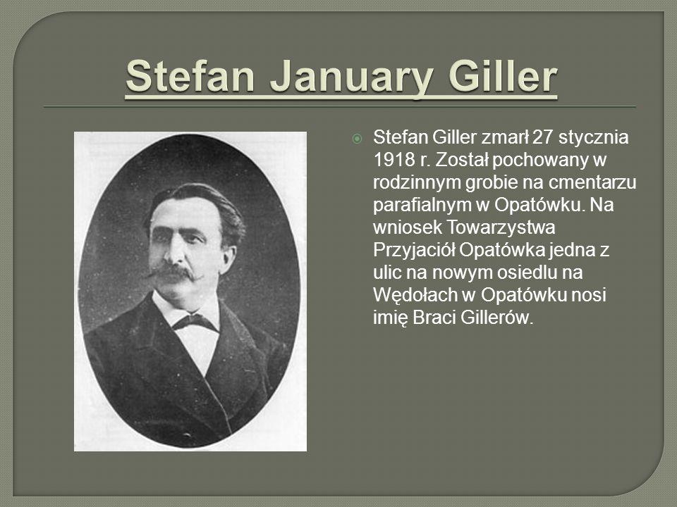 Stefan Giller zmarł 27 stycznia 1918 r. Został pochowany w rodzinnym grobie na cmentarzu parafialnym w Opatówku. Na wniosek Towarzystwa Przyjaciół Opa