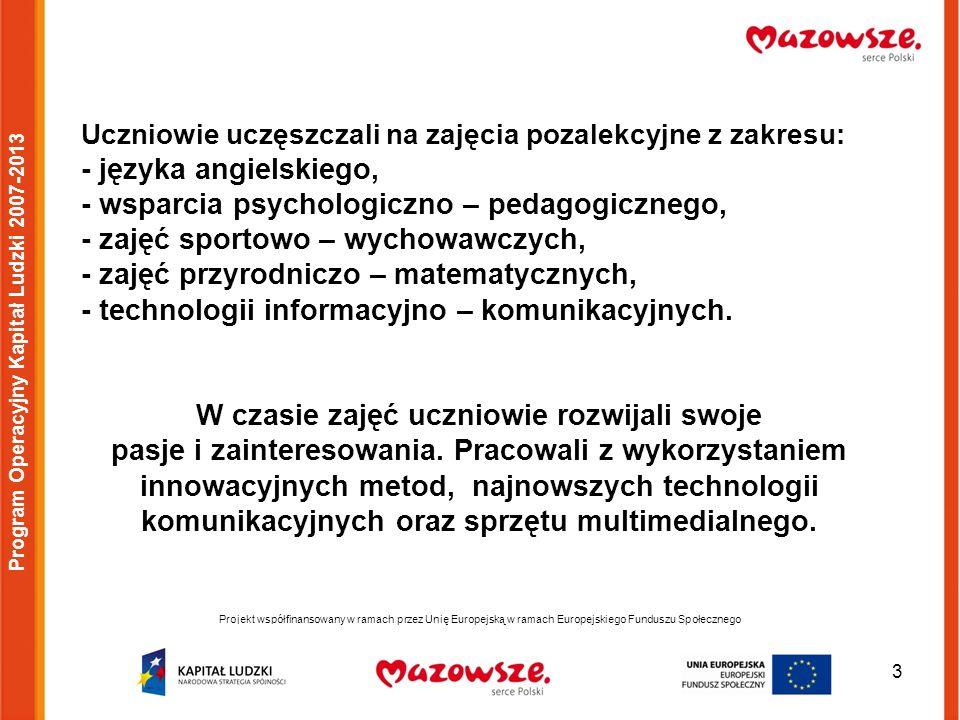 4 Projekt współfinansowany w ramach przez Unię Europejską w ramach Europejskiego Funduszu Społecznego Program Operacyjny Kapitał Ludzki 2007-2013 W ramach zajęć sportowo – wychowawczych uczestnicy projektu zwiedzali Centrum Olimpijskie oraz Stadion Narodowy w Warszawie.