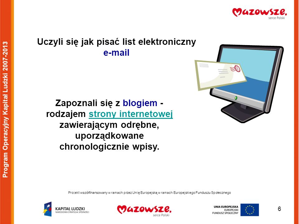 7 Projekt współfinansowany w ramach przez Unię Europejską w ramach Europejskiego Funduszu Społecznego Program Operacyjny Kapitał Ludzki 2007-2013 Uczniowie poznali twitter – darmowy serwis społecznościowy udostępniający usługę mikroblogowania umożliwiającą użytkownikom wysyłanie oraz odczytywanie tak zwanych tweetów.