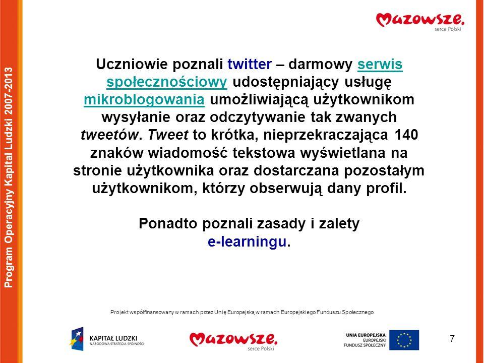 8 Projekt współfinansowany w ramach przez Unię Europejską w ramach Europejskiego Funduszu Społecznego Program Operacyjny Kapitał Ludzki 2007-2013 Komunikator internetowy – program komputerowy pozwalający na przesyłanie natychmiastowych komunikatów (komunikacja natychmiastowa – ang.