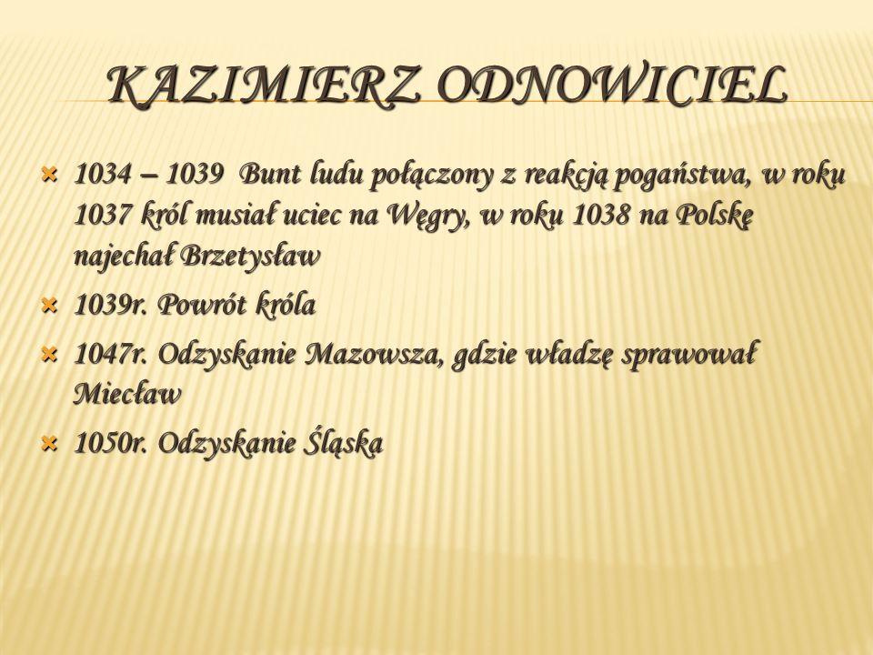 1034 – 1039 Bunt ludu połączony z reakcją pogaństwa, w roku 1037 król musiał uciec na Węgry, w roku 1038 na Polskę najechał Brzetysław 1039r. Powrót k