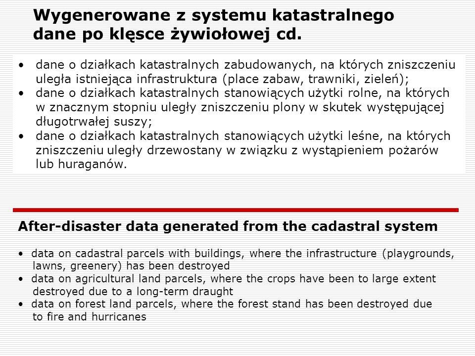 Wygenerowane z systemu katastralnego dane po klęsce żywiołowej cd. dane o działkach katastralnych zabudowanych, na których zniszczeniu uległa istnieją