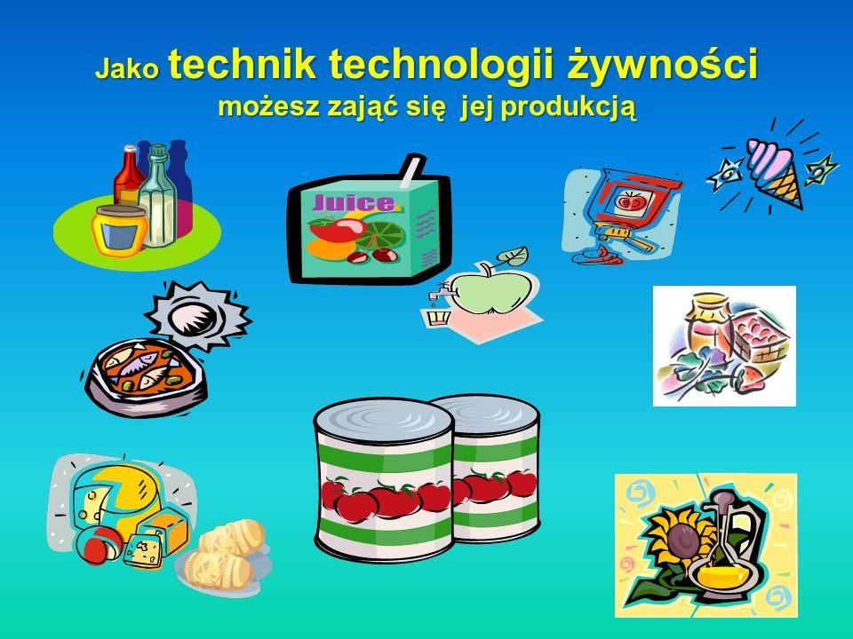 Jako technik technologii żywności możesz zająć się jej produkcją