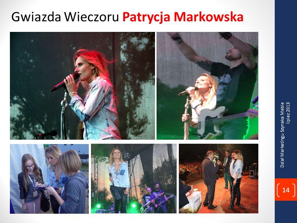 Gwiazda Wieczoru Patrycja Markowska Dział Marketingu Szynaka Meble lipiec 2013 14