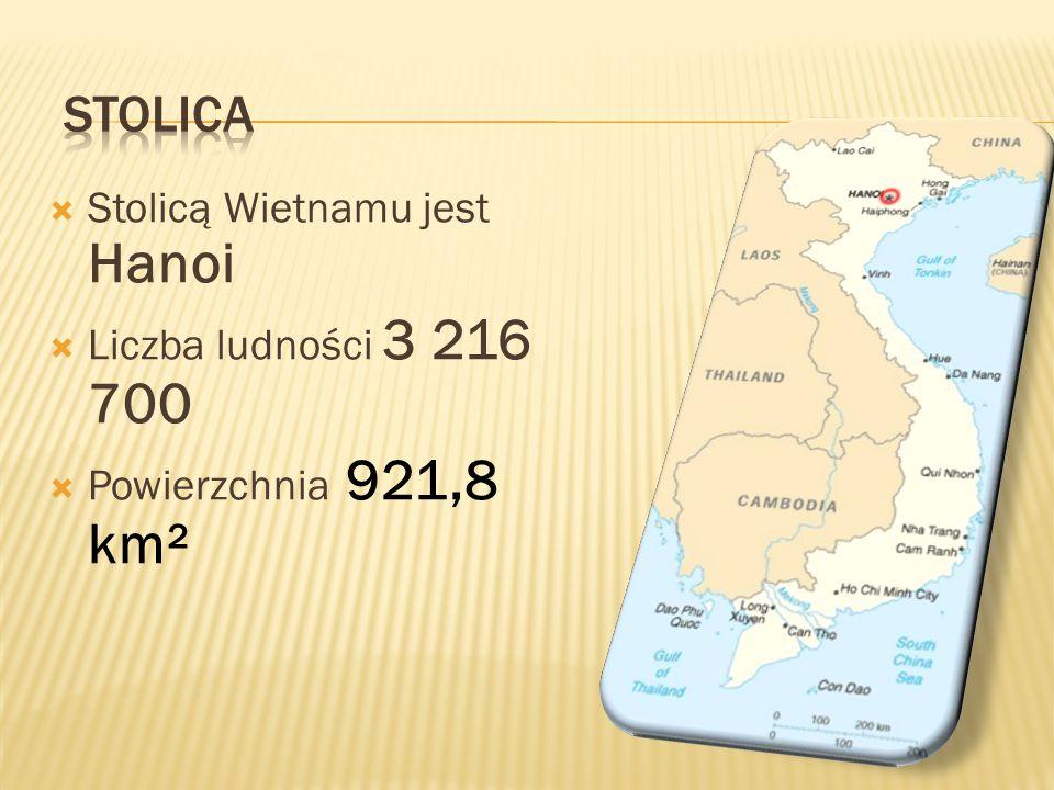 Stolicą Wietnamu jest Hanoi Liczba ludności 3 216 700 Powierzchnia 921,8 km²