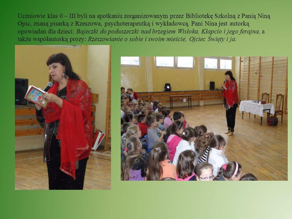 Uczniowie klas 0 – III byli na spotkaniu zorganizowanym przez Bibliotekę Szkolną z Panią Niną Opic, znaną pisarką z Rzeszowa, psychoterapeutką i wykła