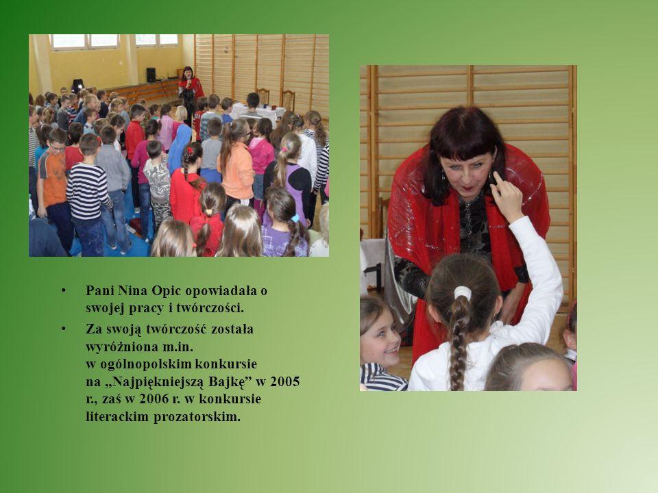 Pani Nina Opic opowiadała o swojej pracy i twórczości. Za swoją twórczość została wyróżniona m.in. w ogólnopolskim konkursie na Najpiękniejszą Bajkę w