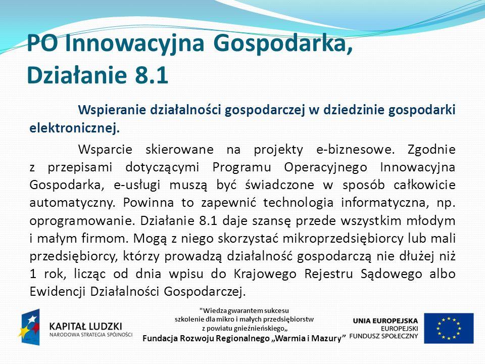 PO Innowacyjna Gospodarka, Działanie 8.1 Wspieranie działalności gospodarczej w dziedzinie gospodarki elektronicznej.