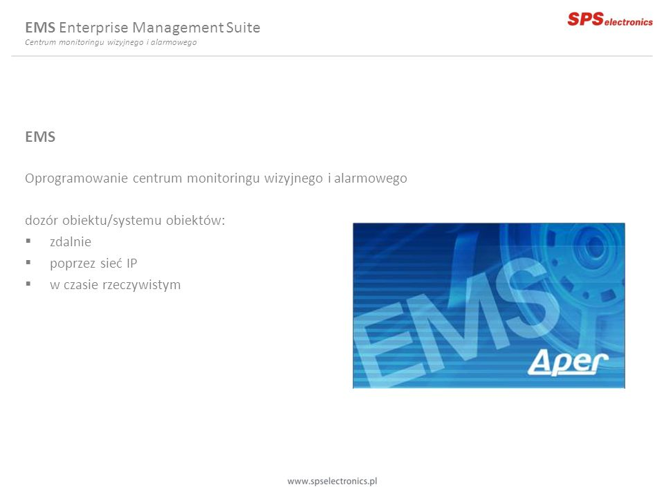 EMS Enterprise Management Suite Centrum monitoringu wizyjnego i alarmowego EMS Oprogramowanie centrum monitoringu wizyjnego i alarmowego dozór obiektu