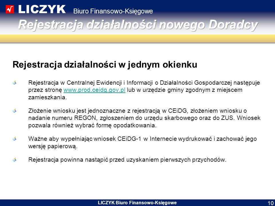 LICZYK Biuro Finansowo-Księgowe LICZYK Biuro Finansowo-Księgowe 10 Rejestracja działalności w jednym okienku Rejestracja w Centralnej Ewidencji i Info