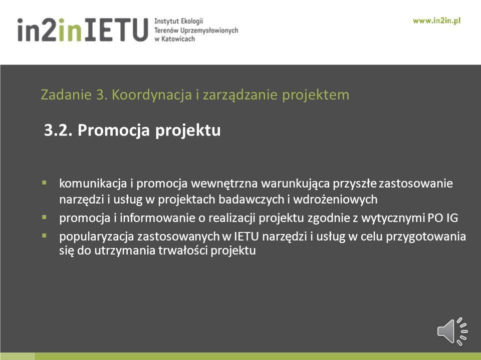 Zadanie 3. Koordynacja i zarządzanie projektem 3.1. Biuro projektu prace bieżące Biura dokumentacja przebiegu projektu w tym planów i raportów przygot