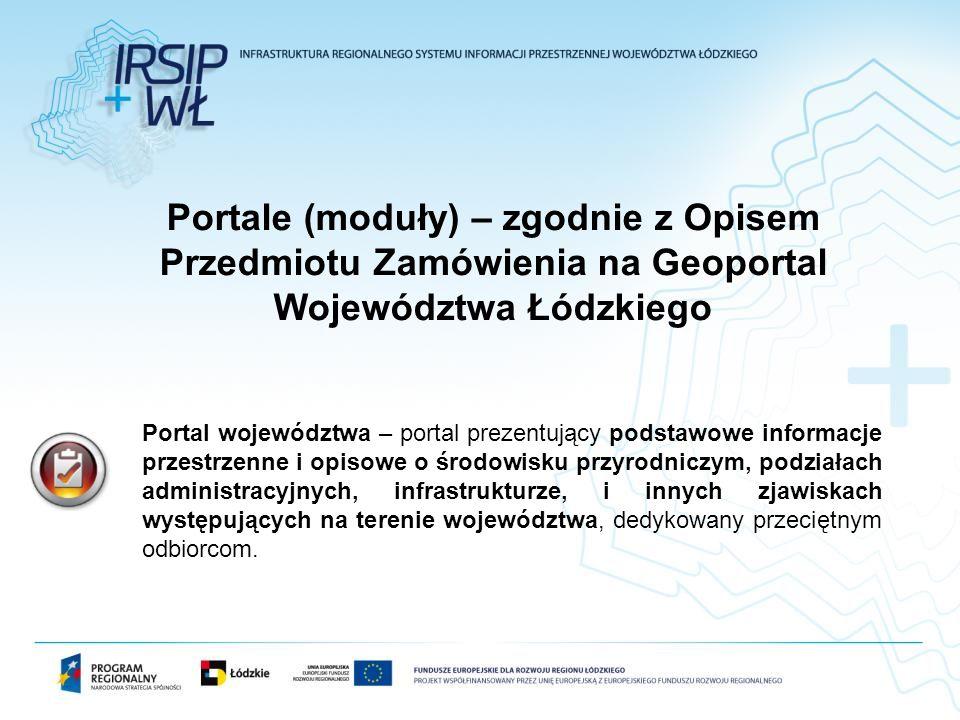 Portal województwa – portal prezentujący podstawowe informacje przestrzenne i opisowe o środowisku przyrodniczym, podziałach administracyjnych, infras