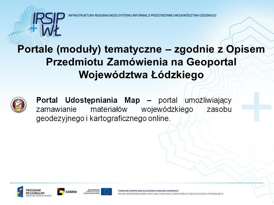 Portal Udostępniania Map – portal umożliwiający zamawianie materiałów wojewódzkiego zasobu geodezyjnego i kartograficznego online.