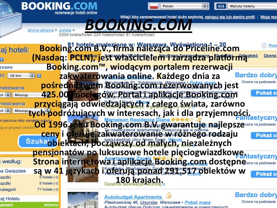 BOOKING.COM Booking.com B.V., firma należąca do Priceline.com (Nasdaq: PCLN), jest właścicielem i zarządza platformą Booking.com, wiodącym portalem rezerwacji zakwaterowania online.