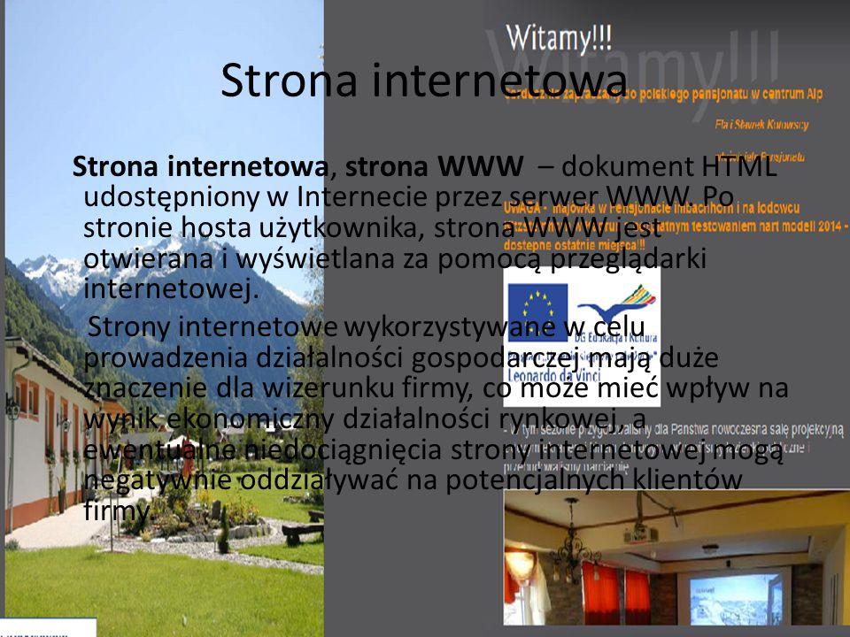 Strona internetowa Strona internetowa, strona WWW – dokument HTML udostępniony w Internecie przez serwer WWW. Po stronie hosta użytkownika, strona WWW