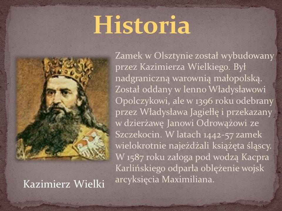 Zamek w Olsztynie został wybudowany przez Kazimierza Wielkiego. Był nadgraniczną warownią małopolską. Został oddany w lenno Władysławowi Opolczykowi,