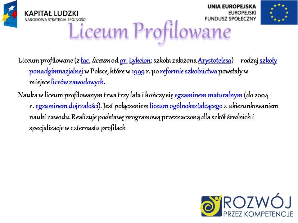 Liceum profilowane (z łac. liceum od gr. Lykeion: szkoła założona Arystotelesa) – rodzaj szkoły ponadgimnazjalnej w Polsce, które w 1999 r. po reformi