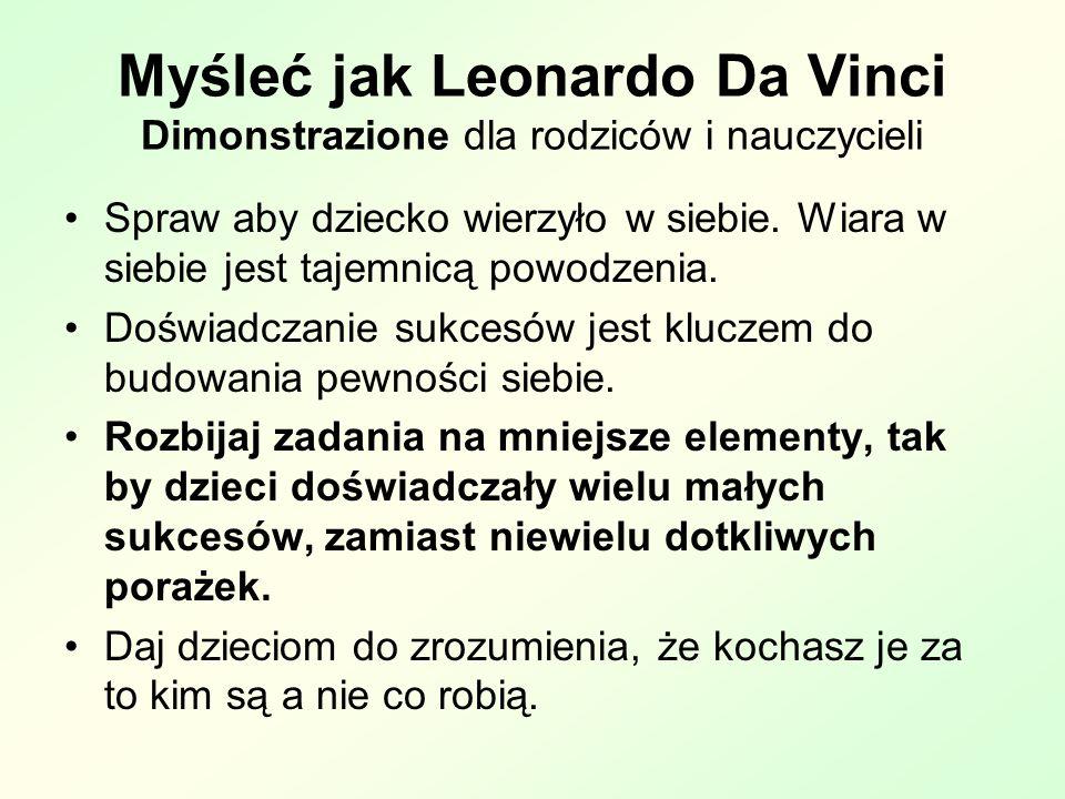 Myśleć jak Leonardo Da Vinci Dimonstrazione dla rodziców i nauczycieli Spraw aby dziecko wierzyło w siebie.