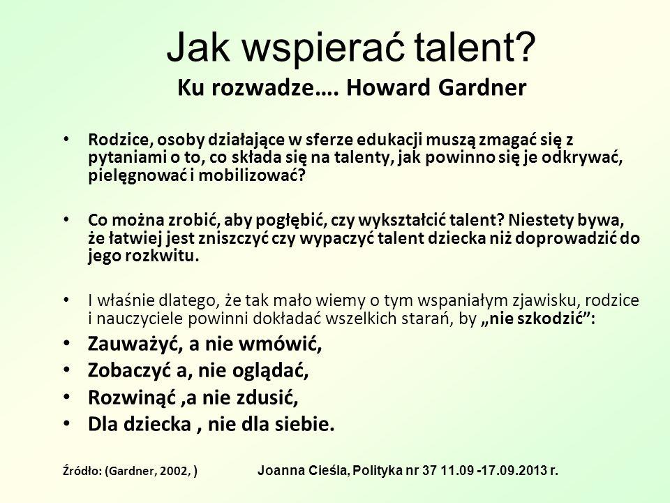 Jak wspierać talent.Ku rozwadze….