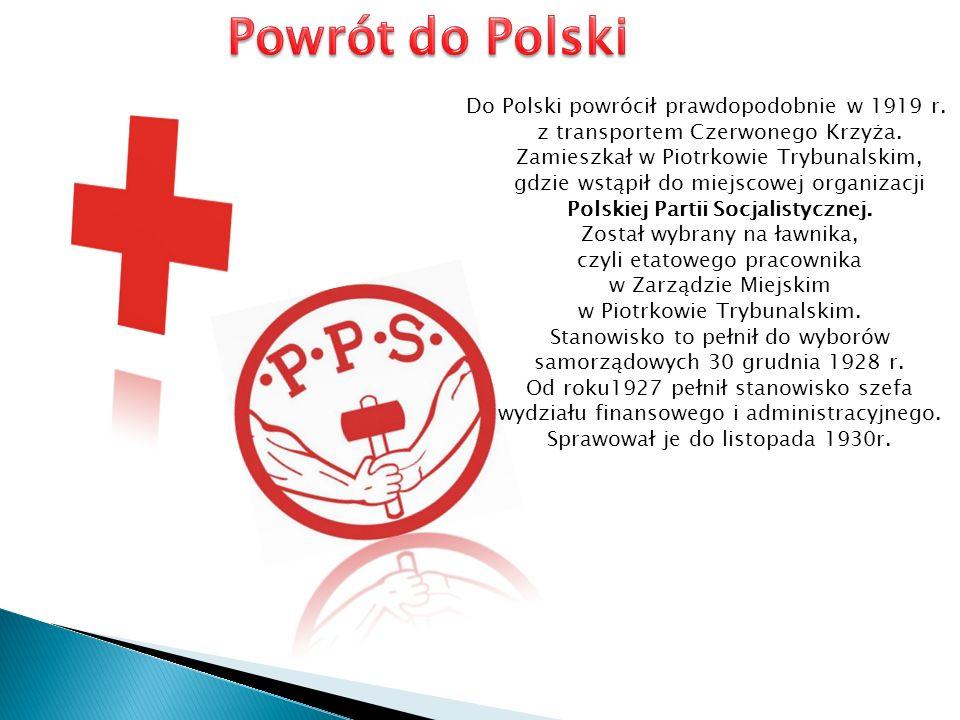 Do Polski powrócił prawdopodobnie w 1919 r.z transportem Czerwonego Krzyża.
